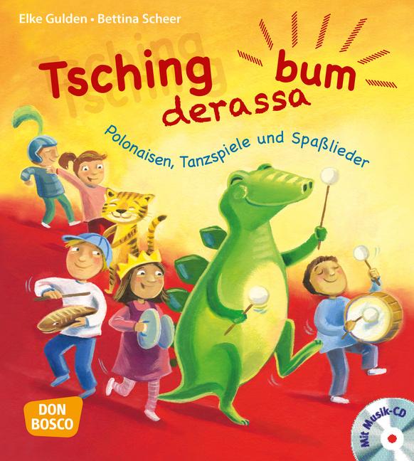 Tschingderassabum – Polonaisen, Tanzspiele und Spaßlieder